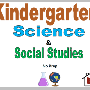 Kindergarten Science and Social Studies Curriculum – No Prep