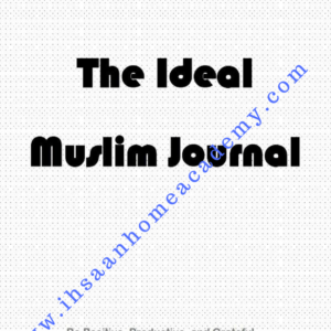 The Ideal Muslim (or Muslimah) Journal